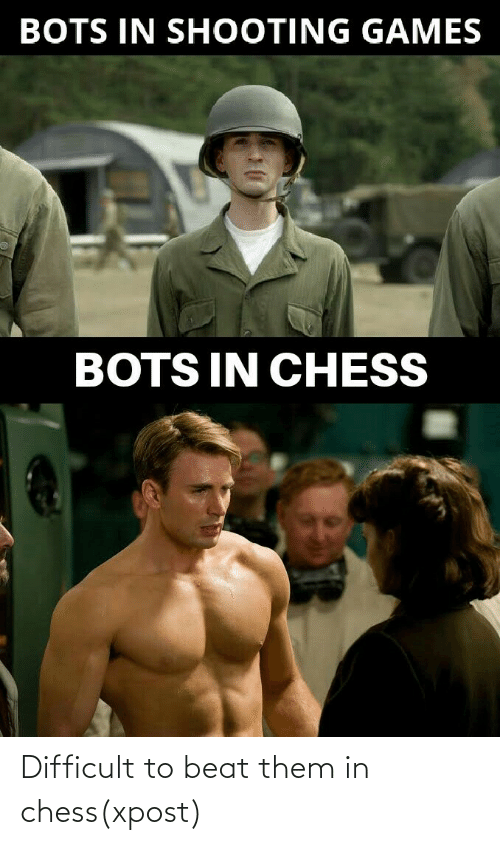 beat: Difficult to beat them in chess(xpost)