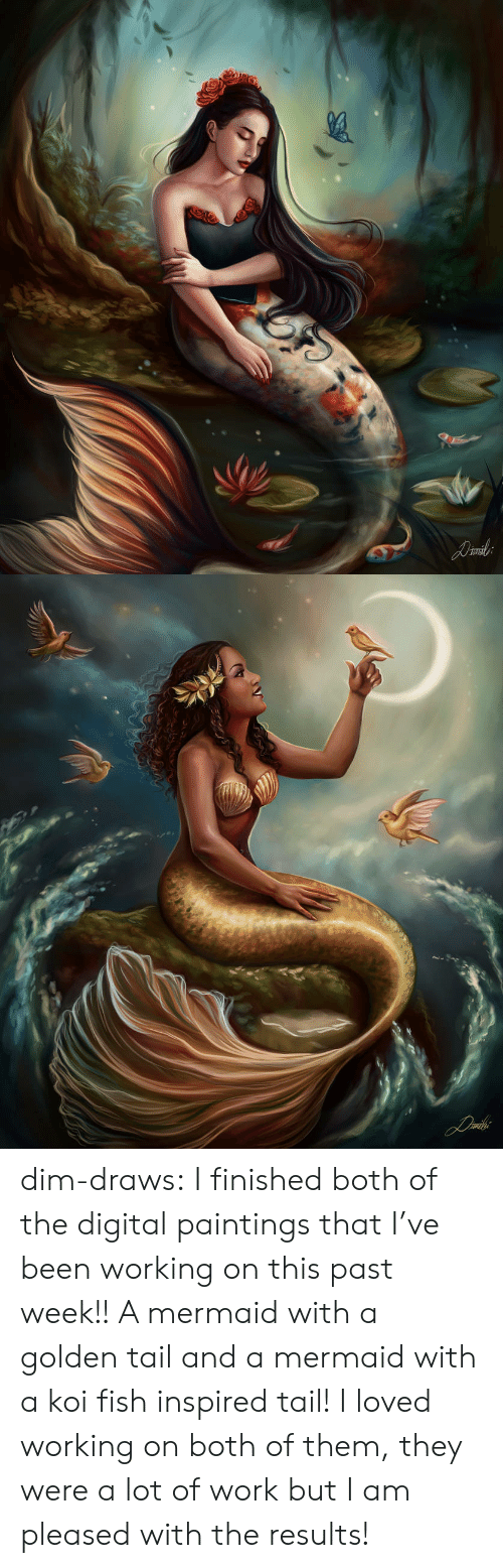 koi: dim-draws:   I finished both of the digital paintings that I've been working on this  past week!! A mermaid with a golden tail and a mermaid with a koi fish inspired  tail! I loved working on both of them, they were a lot of work but I am  pleased with the results!