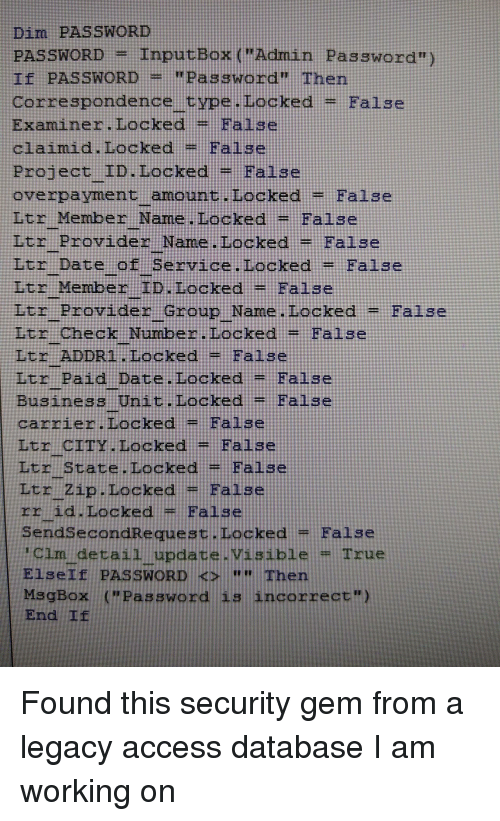 """carrier: Dim PASSWORD  PASSWORD-Inp  Tf PASSWORD """"Password"""" Then  correspondence type. Locked = False  Examiner. Locked = False  claimid. Locked- False  utBox (""""Admin Password"""")  Project TD. LockedFalse  overpayment amount Locked =