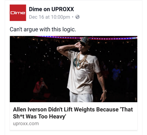uproxx: Dime on UPROXX  Dime  Dec 16 at 10:00pm  Can't argue with this logic.  Allen Iverson Didn't Lift Weights Because 'That  Sh*t Was Too Heavy'  uproxx.com