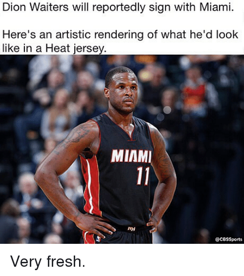 Cbssports: Dion Waiters will reportedly sign with Miami.  Here's an artistic rendering of what he'd look  like in a Heat jersey  MINMI  CBSSports Very fresh.
