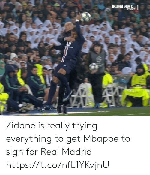 madrid: DIRECT RMC  SPORT  1 Zidane is really trying everything to get Mbappe to sign for Real Madrid https://t.co/nfL1YKvjnU