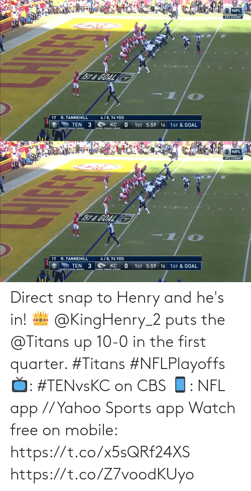 first: Direct snap to Henry and he's in! 👑  @KingHenry_2 puts the @Titans up 10-0 in the first quarter. #Titans #NFLPlayoffs  📺: #TENvsKC on CBS 📱: NFL app // Yahoo Sports app Watch free on mobile: https://t.co/x5sQRf24XS https://t.co/Z7voodKUyo