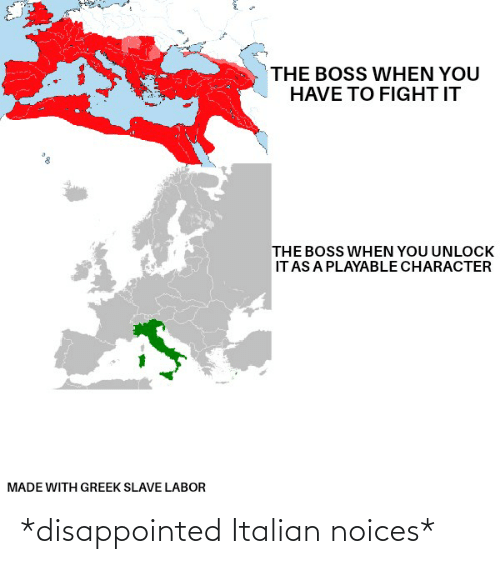 italian: *disappointed Italian noices*