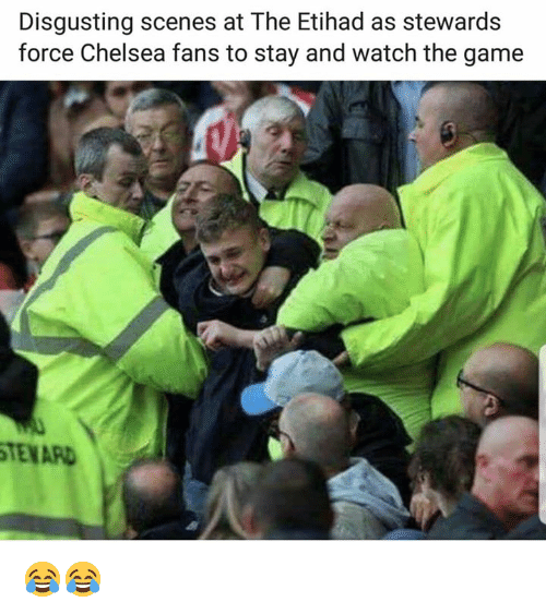Chelsea, Memes, and The Game: Disgusting scenes at The Etihad as stewards  force Chelsea fans to stay and watch the game  TENARD 😂😂