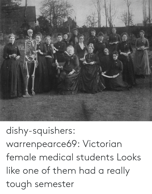 really: dishy-squishers: warrenpearce69: Victorian female medical students  Looks like one of them had a really tough semester