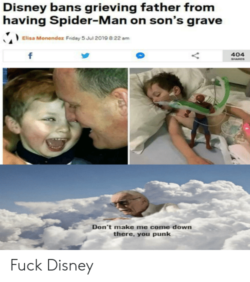 Menendez: Disney bans grieving father from  having Spider-Man on son's grave  Elisa Menendez Friday 5 Jul 2019 8:22 am  f  404  SHARES  Don't make me come down  there, you punk Fuck Disney