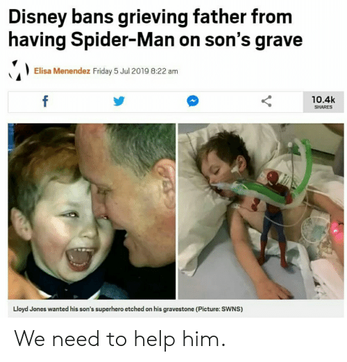 Menendez: Disney bans grieving father from  having Spider-Man on son's grave  Elisa Menendez Friday 5 Jul 2019 8:22 am  f  10.4k  SHARES  Lloyd Jones wanted his son's superhero etched on his gravestone (Picture: SWNS) We need to help him.