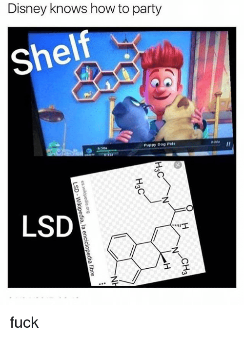 Palsing: Disney knows how to party  She  n:30a  Puppy Dog Pals  9:00a  LSD  CH3  H3C  H3C  -/NH  013  iclop  a libre  lae  LSD  Wikipe fuck