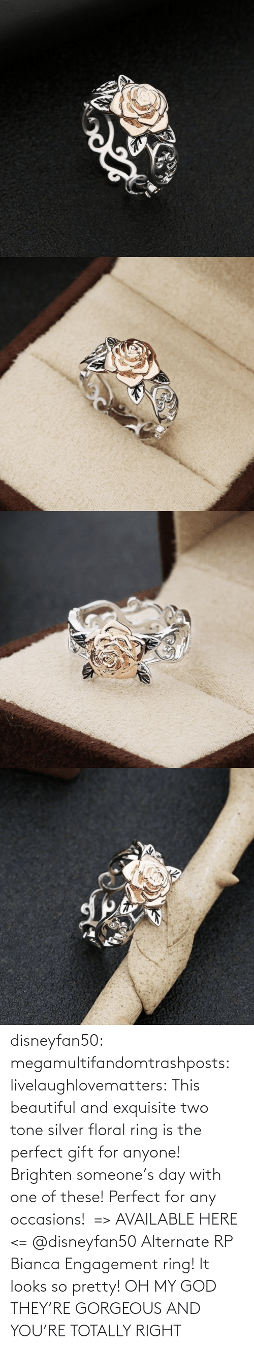 anyone: disneyfan50: megamultifandomtrashposts:  livelaughlovematters:  This beautiful and exquisite two tone silver floral ring is the perfect gift for anyone! Brighten someone's day with one of these! Perfect for any occasions!  => AVAILABLE HERE <=    @disneyfan50 Alternate RP Bianca Engagement ring! It looks so pretty!  OH MY GOD THEY'RE GORGEOUS AND YOU'RE TOTALLY RIGHT