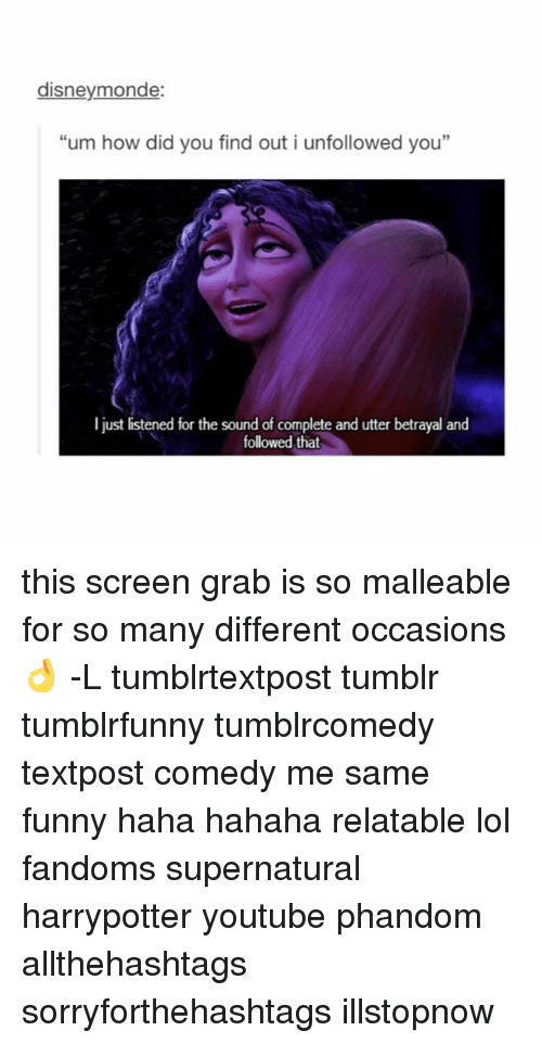 """Youtubable: disneymonde:  """"um how did you find out i unfollowed you""""  I just listened for the sound of complete and utter betrayal and  followed that this screen grab is so malleable for so many different occasions 👌 -L tumblrtextpost tumblr tumblrfunny tumblrcomedy textpost comedy me same funny haha hahaha relatable lol fandoms supernatural harrypotter youtube phandom allthehashtags sorryforthehashtags illstopnow"""