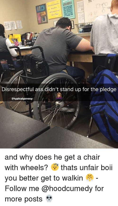 Boii: Disrespectful ass didn't stand up for the pledge  @typicalgenesy and why does he get a chair with wheels? 😴 thats unfair boii you better get to walkin 😤 - Follow me @hoodcumedy for more posts 💀