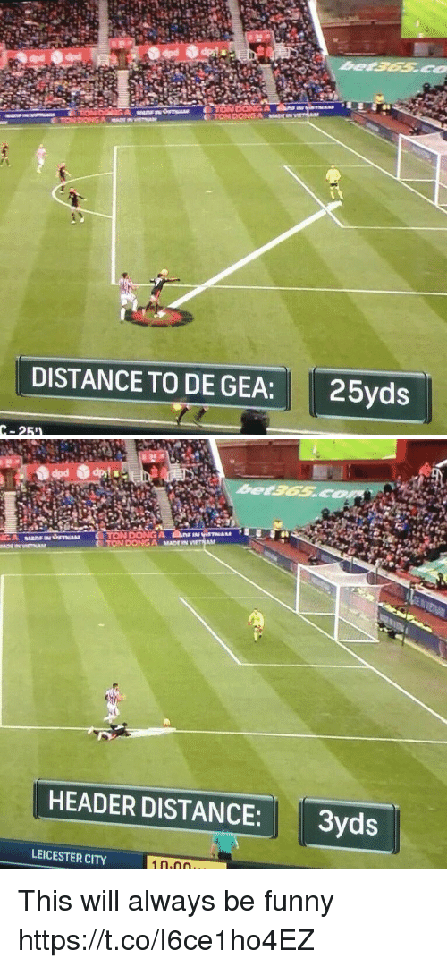 De Gea: DISTANCE TO DE GEA: 25yd:s  C-25   HEADER DISTANCE:3yds  LEICESTER CITY This will always be funny https://t.co/I6ce1ho4EZ