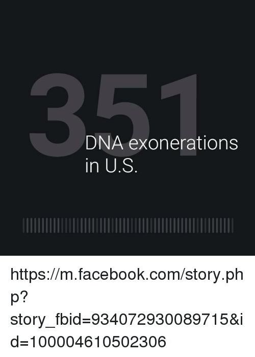 dna exoneration Dna gathering and testing is an important tool to ensure the innocent remain free and the guilty are punished with the increased use of dna testing, which began in 1986, it has helped to determine the guilt or innocence of perpetrators in capital cases.