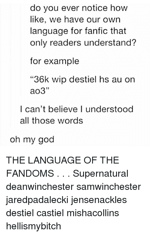 Do You Ever Notice How Like We Have Our Own Language for