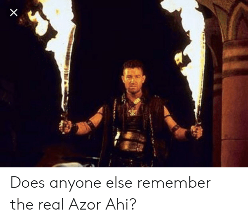 The Real, Remember, and Real: Does anyone else remember the real Azor Ahi?
