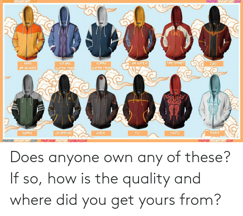 where did: Does anyone own any of these? If so, how is the quality and where did you get yours from?
