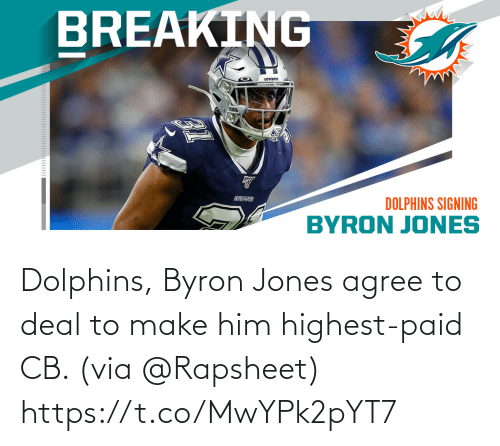 jones: Dolphins, Byron Jones agree to deal to make him highest-paid CB. (via @Rapsheet) https://t.co/MwYPk2pYT7