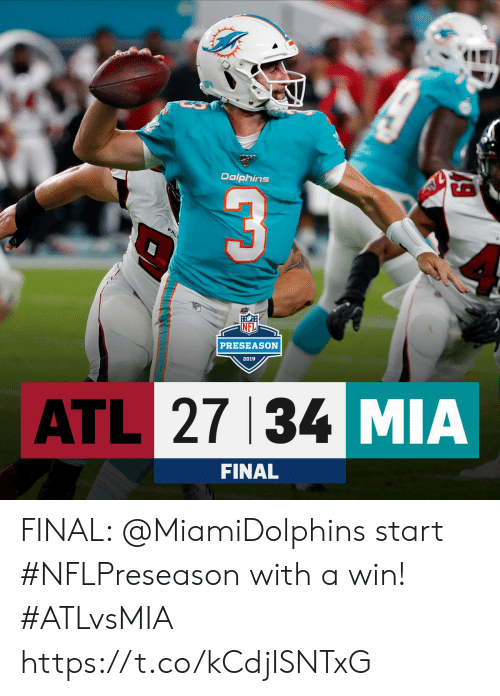 Fall, Memes, and Dolphins: Dolphins  FALL  PRESEASON  2019  ATL 27 34 MIA  FINAL  49 FINAL: @MiamiDolphins start #NFLPreseason with a win! #ATLvsMIA https://t.co/kCdjISNTxG
