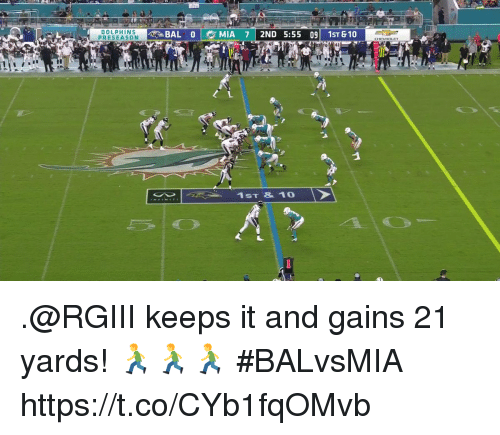 Memes, Dolphins, and 🤖: DOLPHINS  PRESEASON  SBAL o lt, MIA 7 | 2ND 5:55 091 1ST&10  1ST & 10 .@RGIII keeps it and gains 21 yards! 🏃🏃🏃  #BALvsMIA https://t.co/CYb1fqOMvb