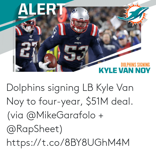 van: Dolphins signing LB Kyle Van Noy to four-year, $51M deal. (via @MikeGarafolo + @RapSheet) https://t.co/8BY8UGhM4M