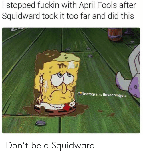 don: Don't be a Squidward