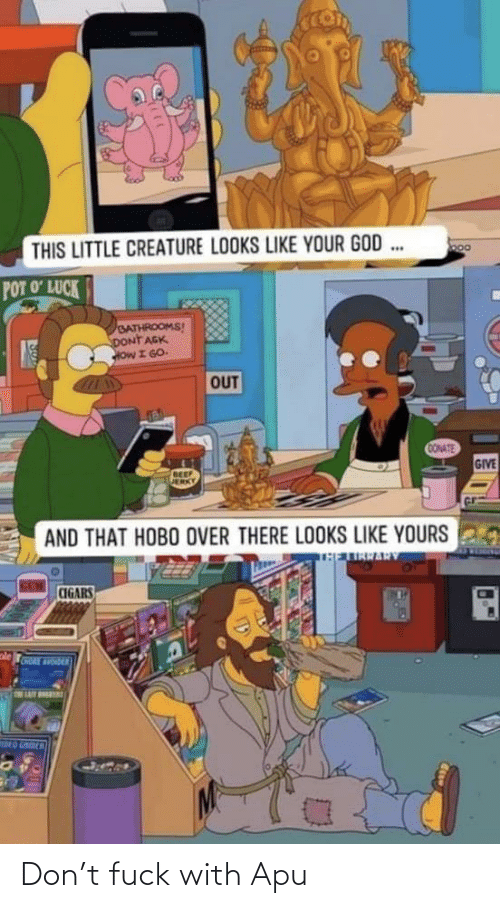 With: Don't fuck with Apu