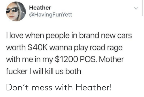 Don, Heather, and Mess: Don't mess with Heather!