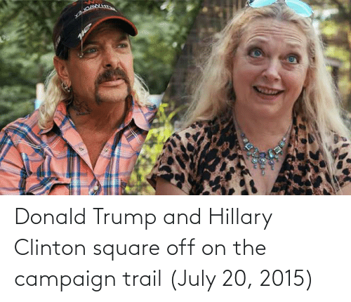 Donald Trump: Donald Trump and Hillary Clinton square off on the campaign trail (July 20, 2015)
