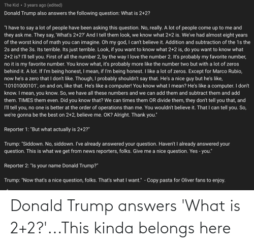 Donald Trump: Donald Trump answers 'What is 2+2?'...This kinda belongs here