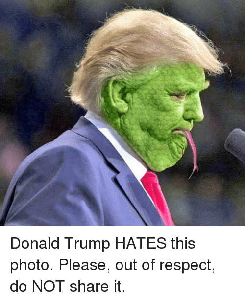 Trump Hate: Donald Trump HATES this photo. Please, out of respect, do NOT share it.