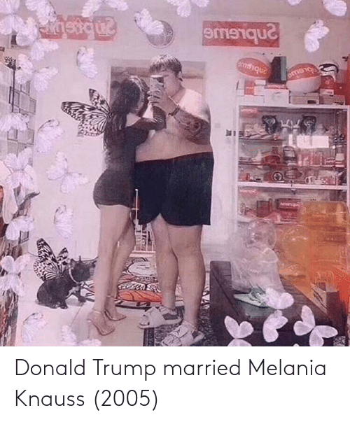 Donald Trump: Donald Trump married Melania Knauss (2005)