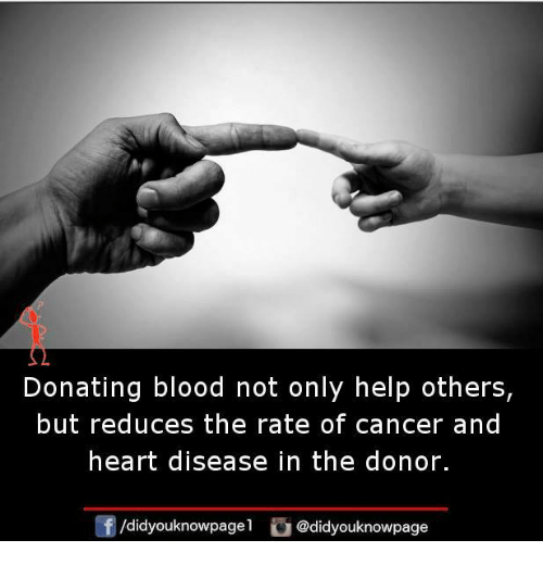 heart disease: Donating blood not only help others,  but reduces the rate of cancer and  heart disease in the donor.  /didyouknowpagel  @didyouknowpage