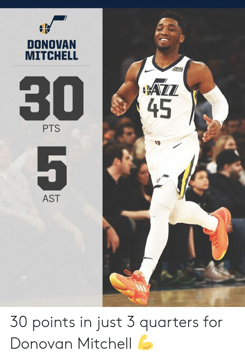 quarters: DONOVAN  MITCHELL  45  PTS  19  AST 30 points in just 3 quarters for Donovan Mitchell 💪