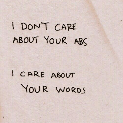 abs: DON'T CARE  ABOUT YOUR ABS  CARE ABOUT  YOUR WORDS