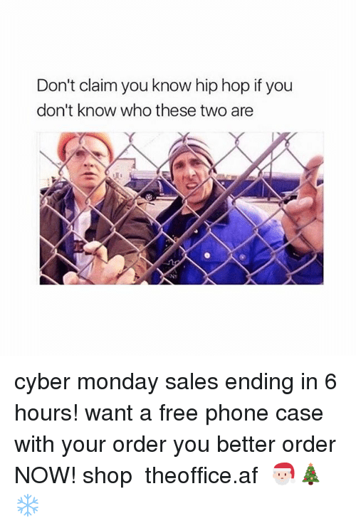 Cyber Monday: Don't claim you know hip hop if you  don't know who these two are  ㄚ cyber monday sales ending in 6 hours! want a free phone case with your order you better order NOW! shop ➵ theoffice.af 🎅🏻🎄❄️