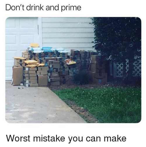 Memes, 🤖, and Can: Don't drink and prime Worst mistake you can make