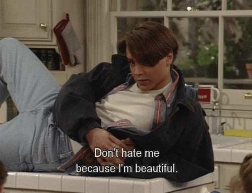 Hate Me: Don't hate me  because I'm beautiful.
