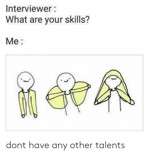 dont: dont have any other talents