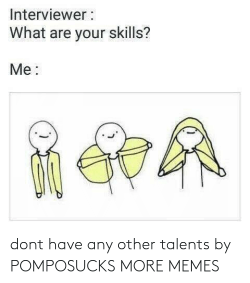 dont: dont have any other talents by POMPOSUCKS MORE MEMES
