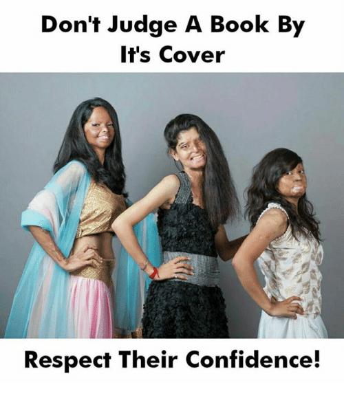 Books, Confidence, and Memes: Don't Judge A Book By  It's Cover  Respect Their Confidence!