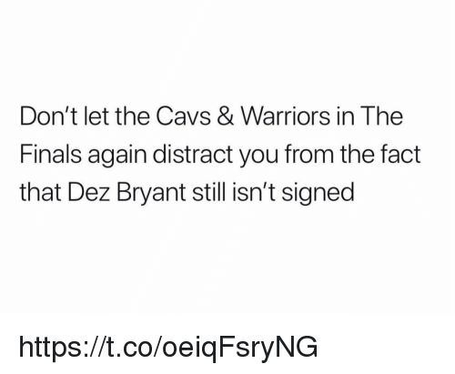 Cavs, Dez Bryant, and Finals: Don't let the Cavs & Warriors in The  Finals again distract you from the fact  that Dez Bryant still isn't signed https://t.co/oeiqFsryNG