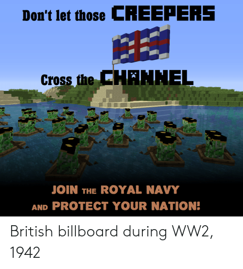 Billboard: Don't let those CREEPEAS  Cross the  CHANHEL  JOIN THE ROYAL NAVY  AND PROTECT YOUR NATION! British billboard during WW2, 1942