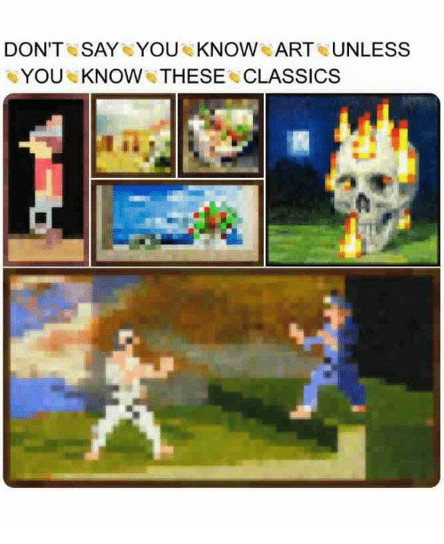 classics: DON'T SAY YOU KNOW ART UNLESS  YOU KNOW THESE CLASSICS