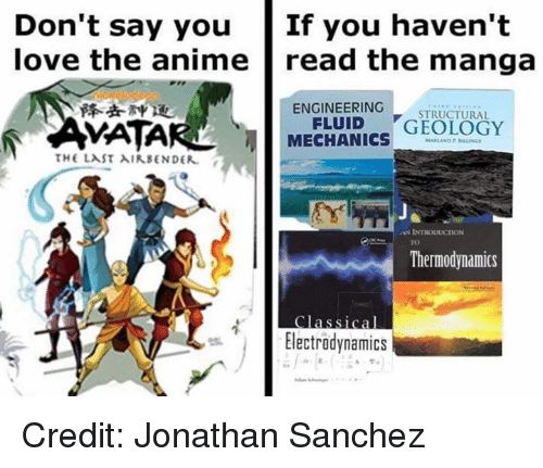 """Anime, Love, and Memes: Don't say  youIf  you  haven't  love the anime  read the manga  降去神11  ENGINEERING  STRUCTURAL  VATAR  MECHANICS""""GEOLOGY  AN INTRODUCTION  TO  Thermodynamics  Classical  Electrodynamics Credit: Jonathan Sanchez"""