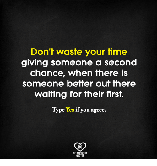 Don't Waste Your Firme Giving Someone a Second Chance When