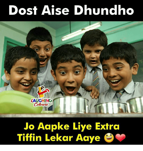 Indianpeoplefacebook, Extra, and Laughing: Dost Aise Dhundho  LAUGHING  Jo Aapke Liye Extra  Tiffin Lekar ﹀  Aaye e