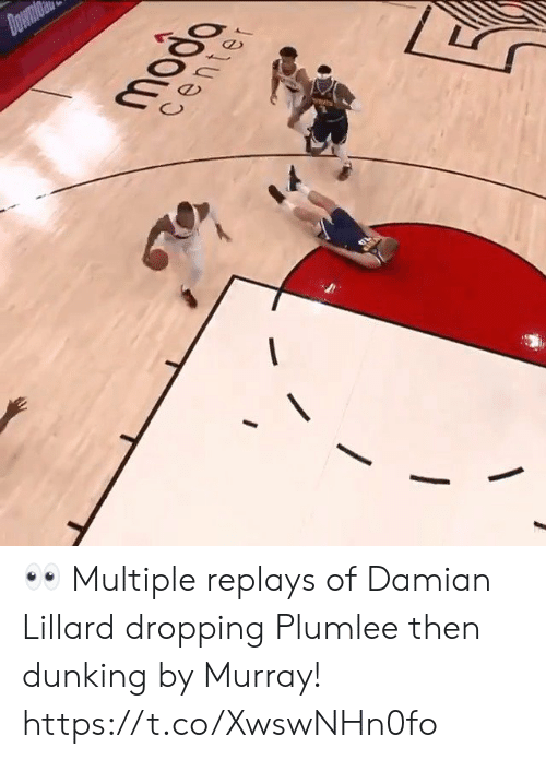 moda: Down  moda  center 👀 Multiple replays of Damian Lillard dropping Plumlee then dunking by Murray! https://t.co/XwswNHn0fo