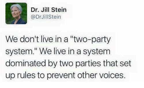 Dr Jill Stein Jill Stein We Dont Live In A Two Party System We Live