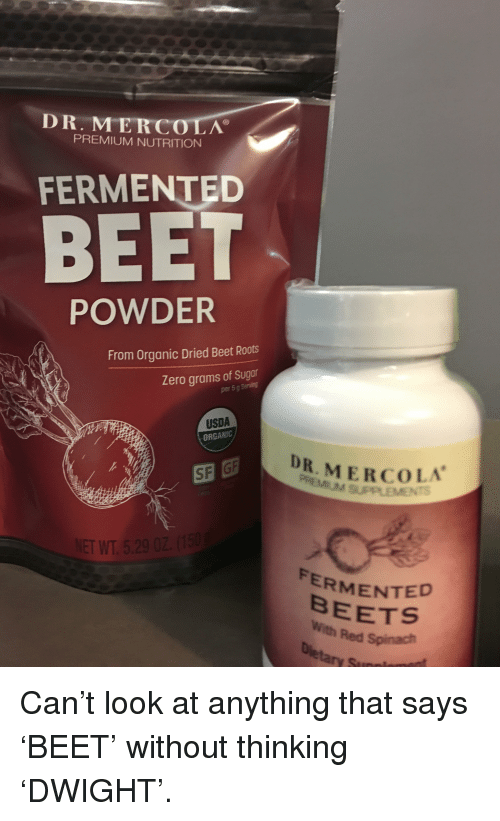 The Office, Zero, And Roots: DR. M ERCOLA PREMIUM NUTRITION FERMENTED BEET